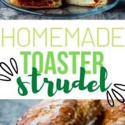 pin for pinterest with homemade toaster strudel text and picture of toaster strudel opened