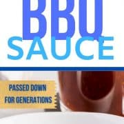 pin for pinterest highlighting that this bbq sauce has been passed down for generations